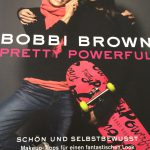 Bobbi Brown Pretti Powerful schön und selbstbewusst, Make-up tipps für einen fantastischen Look von teNeues